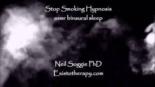 Stop Smoking Hypnosis - ASMR Binaural Sleep - Dr. Neil Soggie - Existotherapy.com