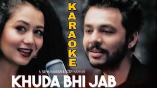 Khuda Bhi Jab Karaoke | Neha Kakkar , Tony Kakkar