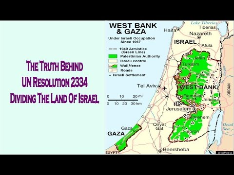The Truth Behind UN Resolution 2334 Dividing The Land Of Israel