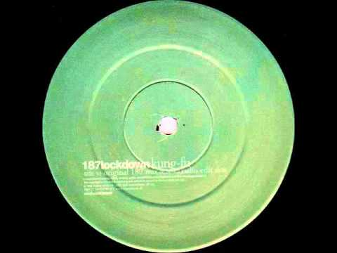 187 Lockdown - Kung-Fu (Original 187 Mix)