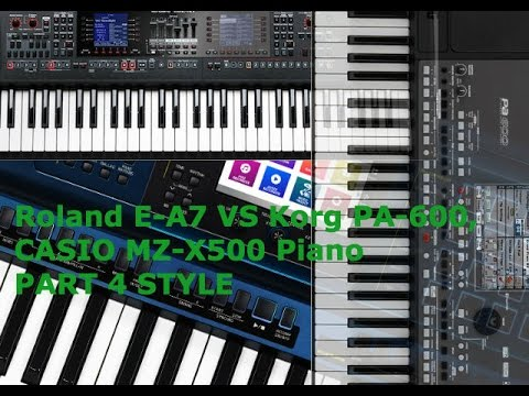 roland e a7 vs korg pa 600 casio mz x500 piano part 4 style youtube. Black Bedroom Furniture Sets. Home Design Ideas