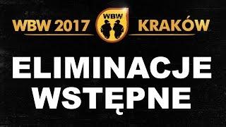 WBW 2017 Kraków # eliminacje # m.in. Bober, Ryba, Peus, Milu, Buczi, Biały, Oset, Ksywa, Q-key