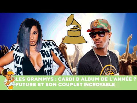 Les Grammys : Cardi B album de l'année ? Future et son couplet incroyable !