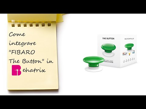 BEHATRIX - LA TUA CASA SMART - Come Usare  Fibaro The Button Z-Wave.