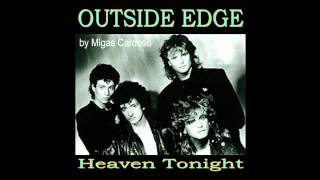 OUTSIDE EDGE   Heaven Tonight