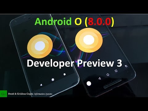Android O Developer Preview 3 (8.0.0) New features, Changes, Bugs & Benchmark Comparison