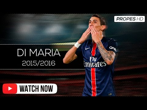Ángel Di María ● PSG ● Skills & Goals 2015/2016 HD