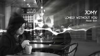 Jomy - Lonely without you (Radio Edit)