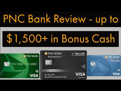 PNC Bank Review! Up To $1,500 In Cash Bonuses - ( $250K Limit Business Credit Card)