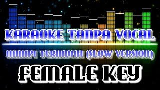 Mimpi Terindah - Slow Version (Karaoke Tanpa Vocal)