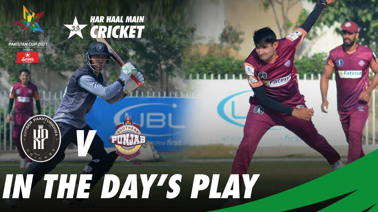 In the Day's Play | KP Vs Southern Punjab | Pakistan Cup 2021 | PCB | MA2T