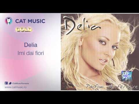 Delia - Imi dai fiori