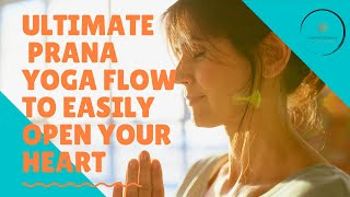 Ultimate  prana yoga flow to easily open your heart