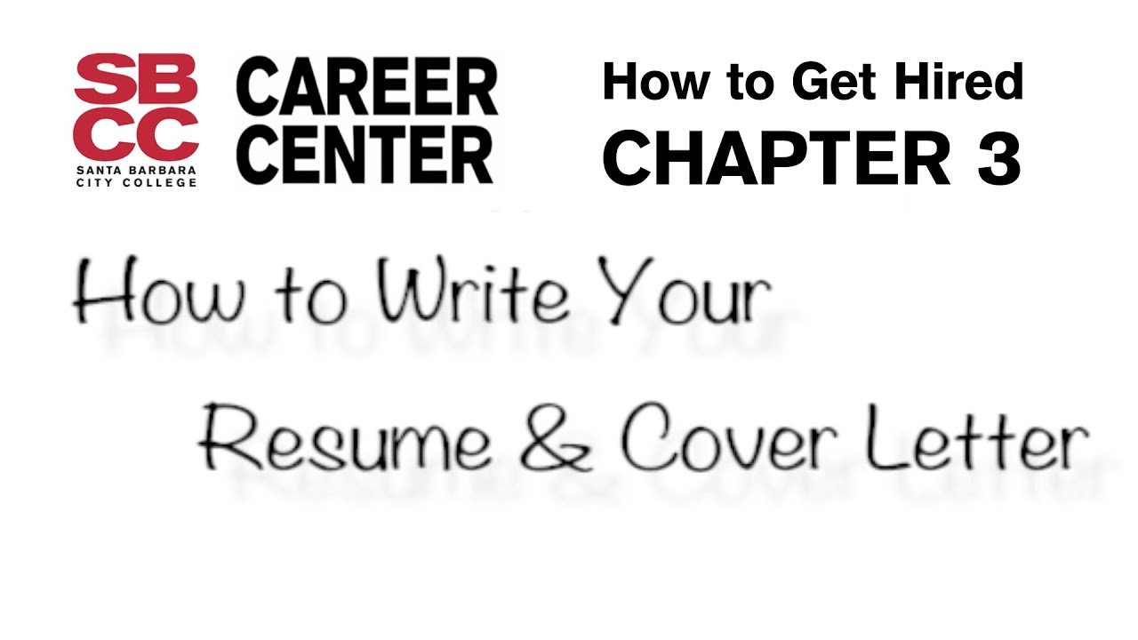 How to Get Hired - Chapter 3: How to Write Your Resume & Cover ...