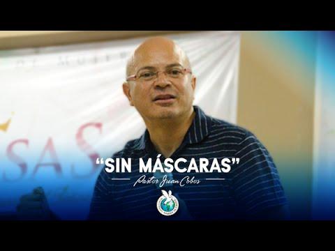 2016-08-24 SIN MÁSCARAS (Pastor Juan Cobos)