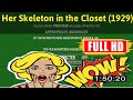 [ [R3VIEW VL0G] ] No.63 @Her Skeleton in the Closet (1929) #The6042hgrnu