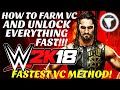 How To Farm VC and Unlock Everything in WWE 2K18 Very Fast! Easy Method / Glitch