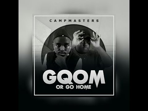 CampMasters - Connection (Gqom Or Go Home Ep)
