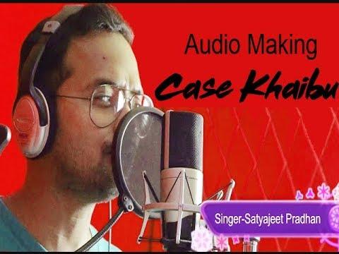 CASE KHAIBU |AUDIO MAKING |ODIA SONG | MUSIC ALBUM |SATYAJEET | Asad Nizam | HD
