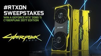Win a GeForce RTX 2080 Ti Cyberpunk 2077 Edition - LIMITED EDITION GPU not available for sale