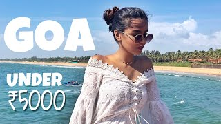 How To Plan A Trip To Goa Under Rs. 5000 / Diwalog 2018