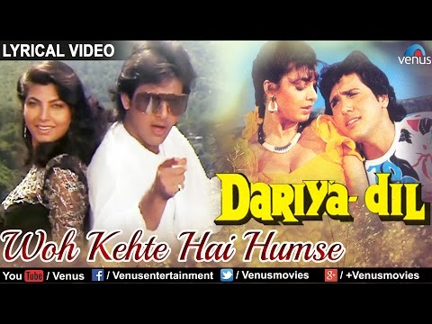 Dariya Dil : Woh Kehte Hain Ham Se Full Song With Lyrics | Govinda, Kimi Katkar |