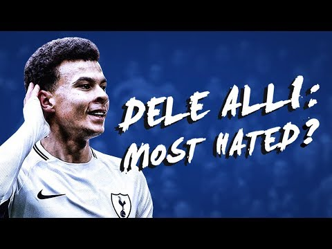 DELE ALLI: THE MOST HATED PLAYER IN THE PREMIER LEAGUE?