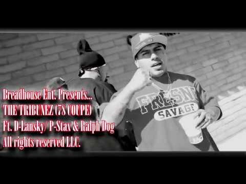 Fresno Rap-Breadhouse Ent. Presents...(78 Coupe) THE TRIBUNEZ Ft. D-Lansky, P-Stax & Ralph Dog