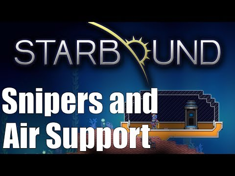 Starbound Custom Creations: Snipers and Air Support