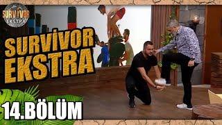 Survivor Ekstra   Yeni Sezon   14. Bölüm
