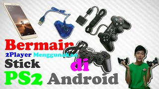 Maen 2 Player Menggunakan stick PS2 di Android?? | #TutorialAndroid