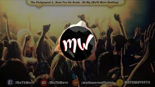 The Partysquad & Boaz Van De Beatz - Oh My (MaTh Wave Bootleg)