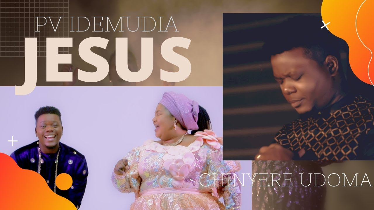 Download JESUS by PV IDEMUDIA ft CHINYERE UDOMA (Official Video)