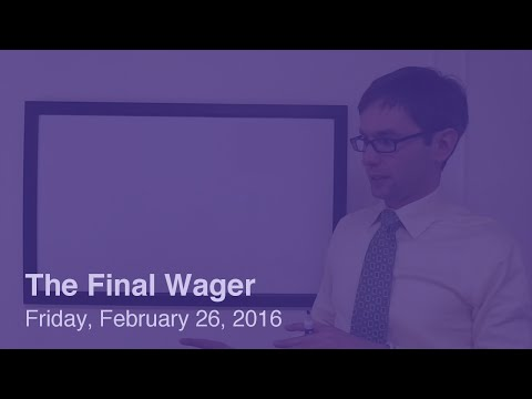 The Final Wager – Friday, February 26, 2016