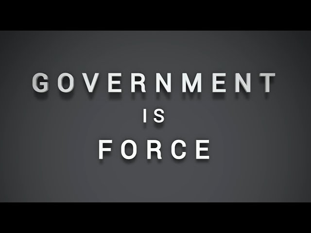 Libertarian Basics - Government is Force