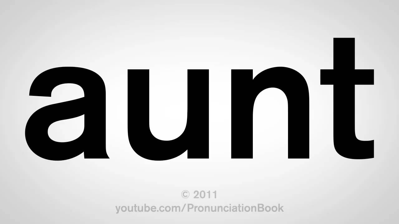How To Pronounce Aunt