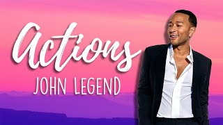 John Legend - Actions | LYRICS