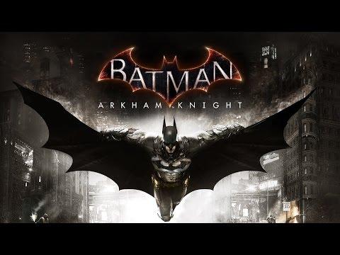 Batman: Arkham Knight (Бэтмен: Рыцарь Аркхема) | ГЕЙМПЛЕЙ