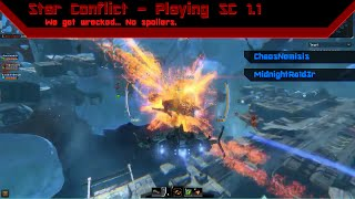 Playing Star Conflict 1.1 - We get wrecked.... No spoilers.