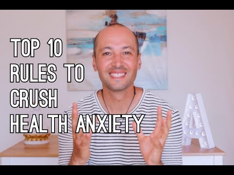 Top 10 Rules To Crush Health Anxiety (Hypochondria)