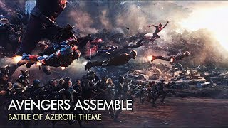 Avengers Assemble: WHAT MAKES US STRONG (Battle For Azeroth Theme)