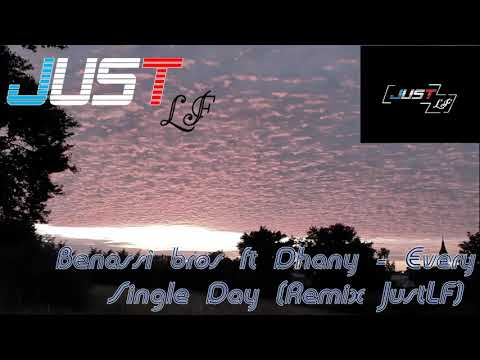 Benassi Bros Feat. Dhany - Every Single Day (Remix JustLF)