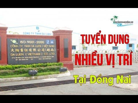[Đồng Nai] TUYỂN DỤNG NHIỀU VỊ TRÍ   Đi làm ngay - Đãi ngộ TỐT   Công Ty TNHH DaLuen Việt Nam