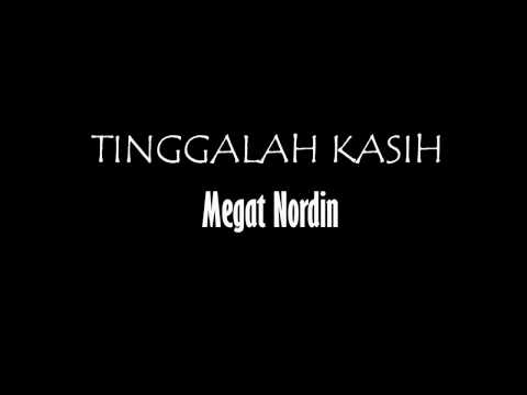 megat Nordin - Tinggallah kasih (audio versions)