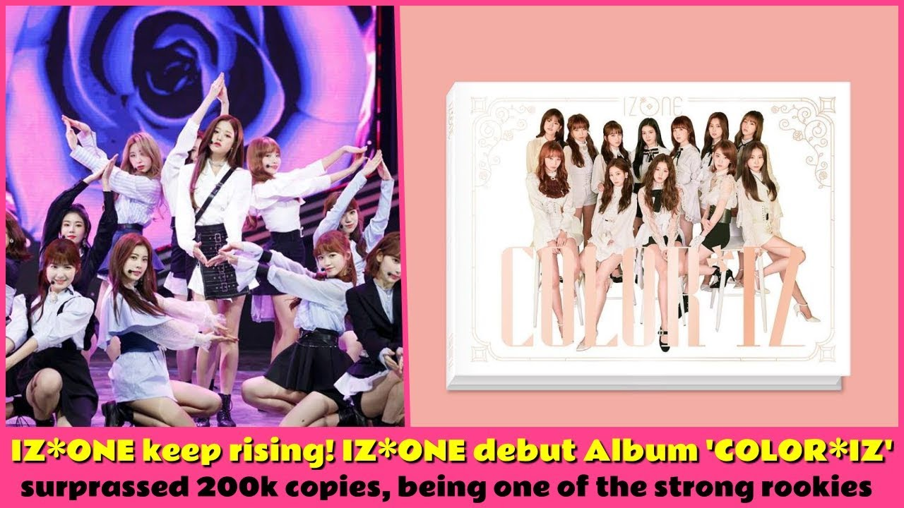 Netizen Buzz | IZONE keep rising IZONE debut Album 'COLORIZ' surprassed  200k copies