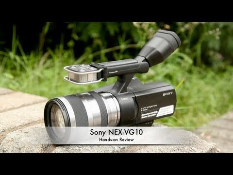 Sony NEX VG-10: First Impressions & Hands-on