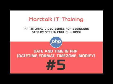 PHP Tutorial for Beginners Full (Eng +Hin) # 5 Date and Time in PHP, Date Format, Timezone, Modify