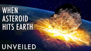 What If An Asteroid Hit Earth? | Unveiled