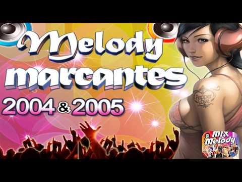 ♬ Cd Melody Marcantes 2004 & 2005 ♬