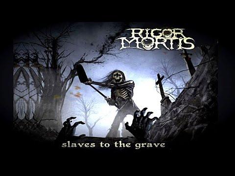 RIGOR MORTIS - Slaves to the Grave (2014) Full Album